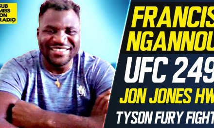 Francis Ngannou on UFC 249, Jon Jones at Heavyweight, Tyson Fury, Deontay Wilder Comparisons